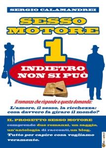 SESSO MOTORE 1: Indietro non si può di Sergio Calamandrei